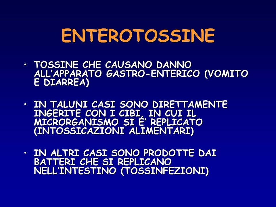 ENTEROTOSSINE TOSSINE CHE CAUSANO DANNO ALL'APPARATO GASTRO-ENTERICO (VOMITO E DIARREA)