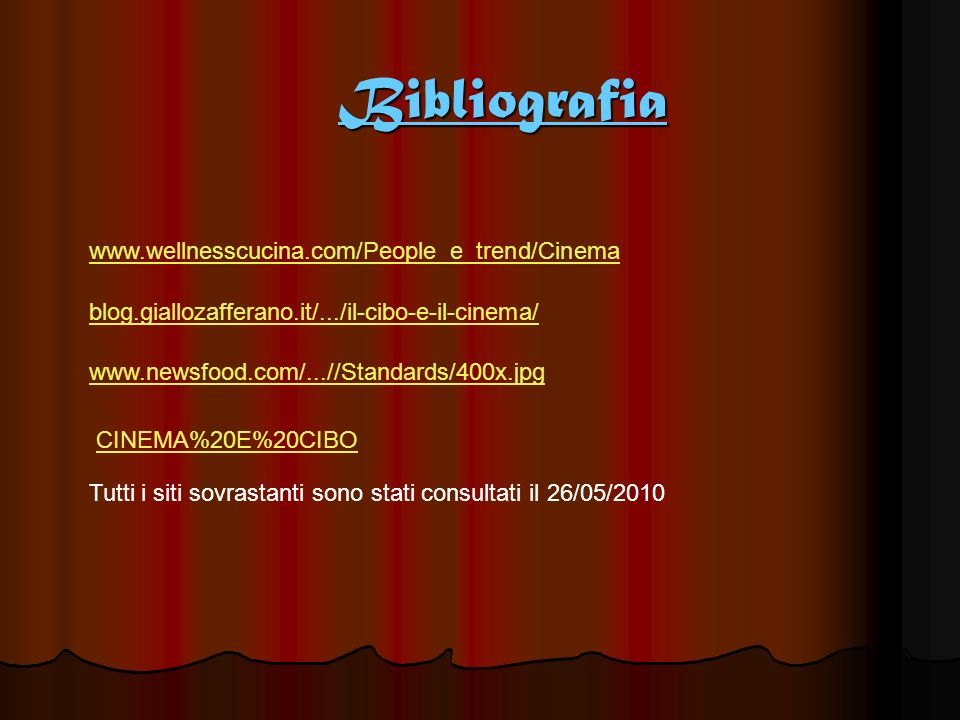 Bibliografia www.wellnesscucina.com/People_e_trend/Cinema