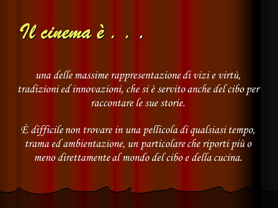 Il cinema è . . .