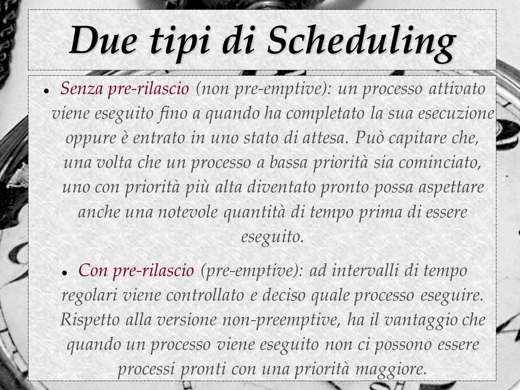 Due tipi di Scheduling