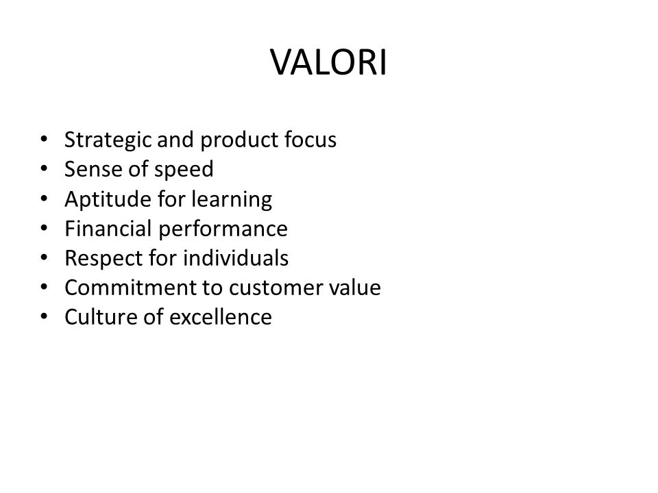 VALORI Strategic and product focus Sense of speed