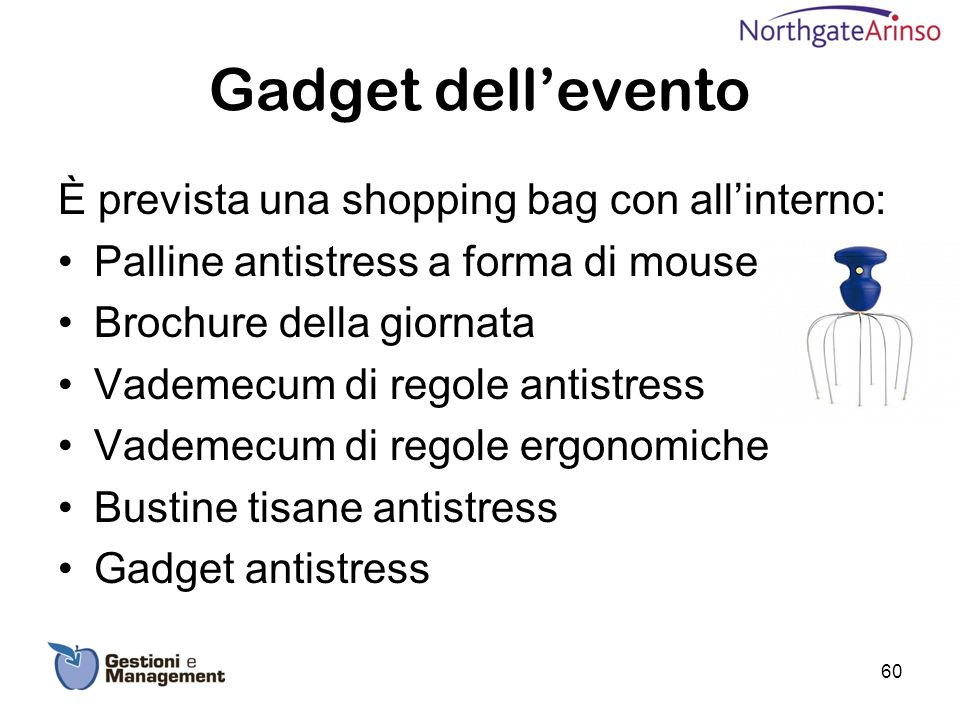 Gadget dell'evento È prevista una shopping bag con all'interno: