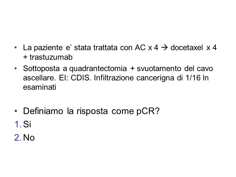 Definiamo la risposta come pCR Si No