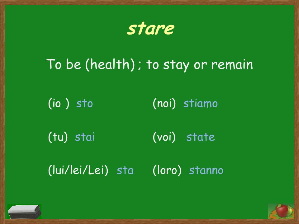 To be (health) ; to stay or remain