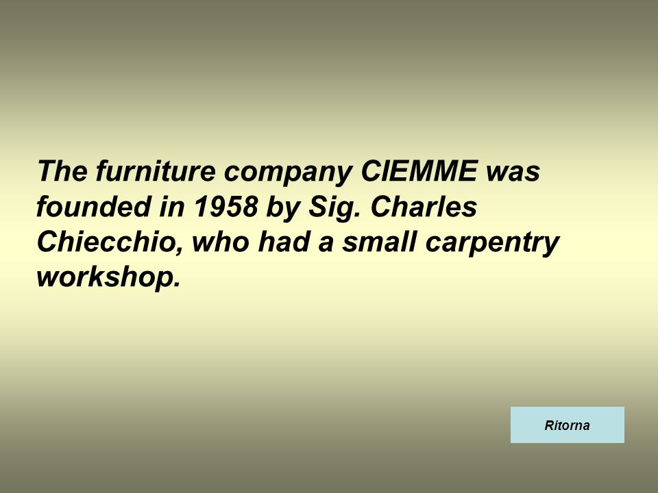 The furniture company CIEMME was founded in 1958 by Sig