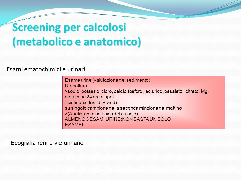 Screening per calcolosi (metabolico e anatomico)