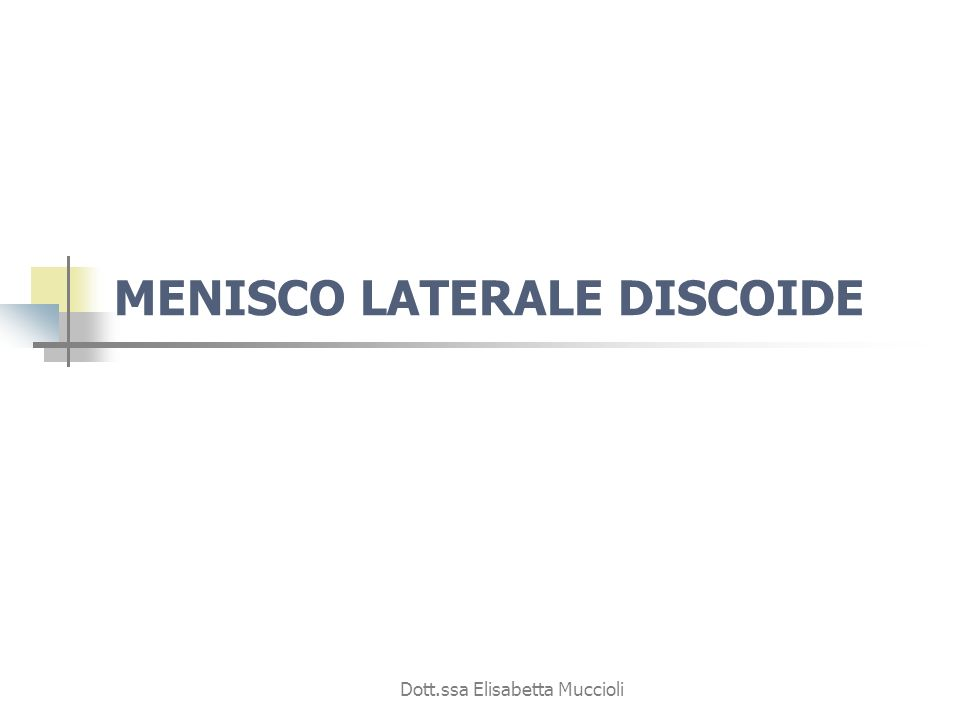 MENISCO LATERALE DISCOIDE