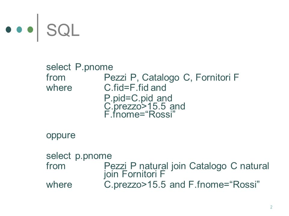 SQL select P.pnome from Pezzi P, Catalogo C, Fornitori F
