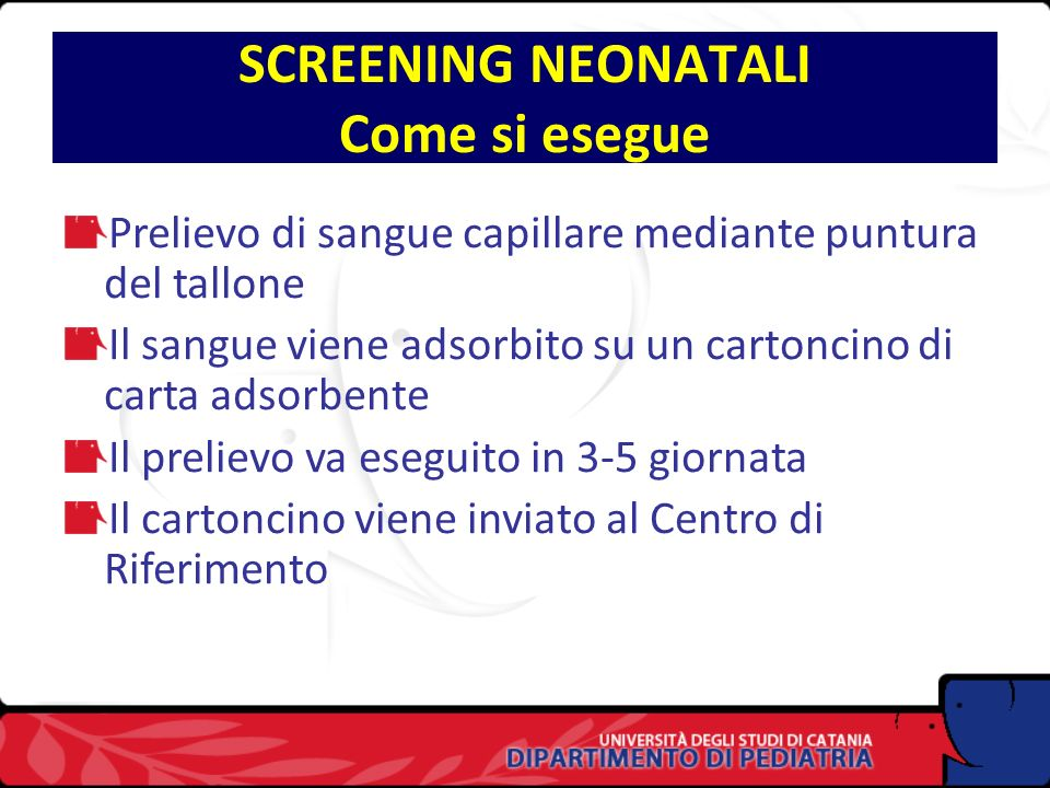 SCREENING NEONATALI Come si esegue