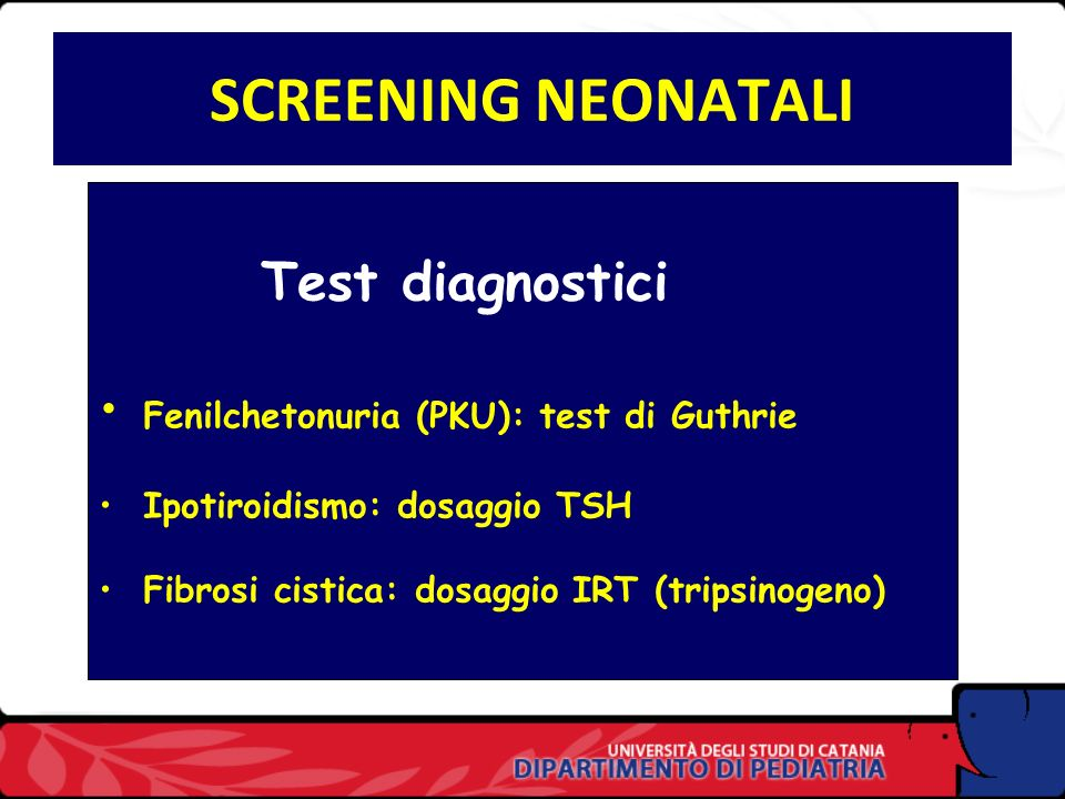 SCREENING NEONATALI Test diagnostici
