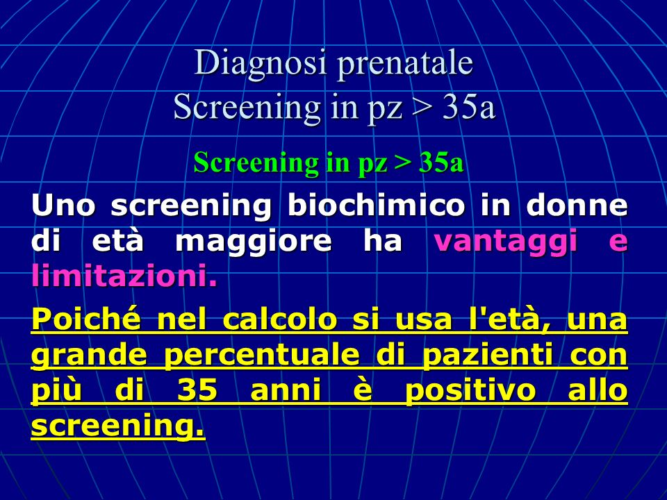 Diagnosi prenatale Screening in pz > 35a