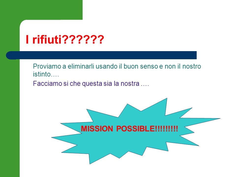 I rifiuti MISSION POSSIBLE!!!!!!!!!