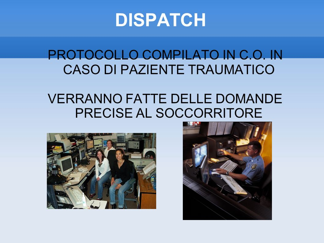DISPATCH PROTOCOLLO COMPILATO IN C.O. IN CASO DI PAZIENTE TRAUMATICO