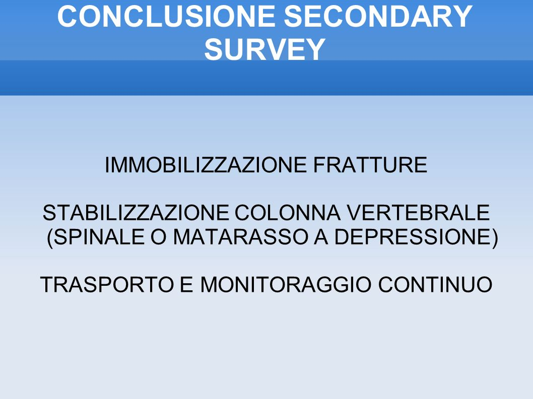 CONCLUSIONE SECONDARY SURVEY