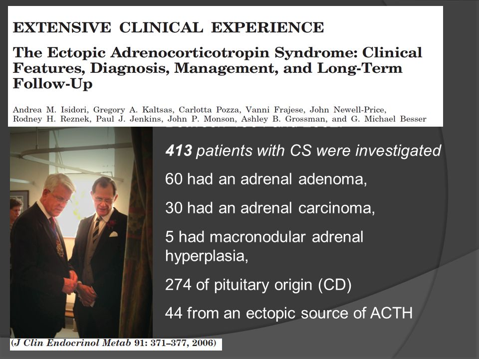 Between 1964 and 2002: 413 patients with CS were investigated. 60 had an adrenal adenoma, 30 had an adrenal carcinoma,
