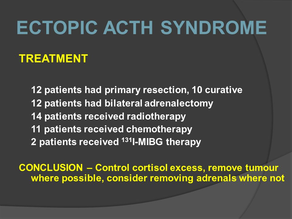 ECTOPIC ACTH SYNDROME 12 patients had primary resection, 10 curative