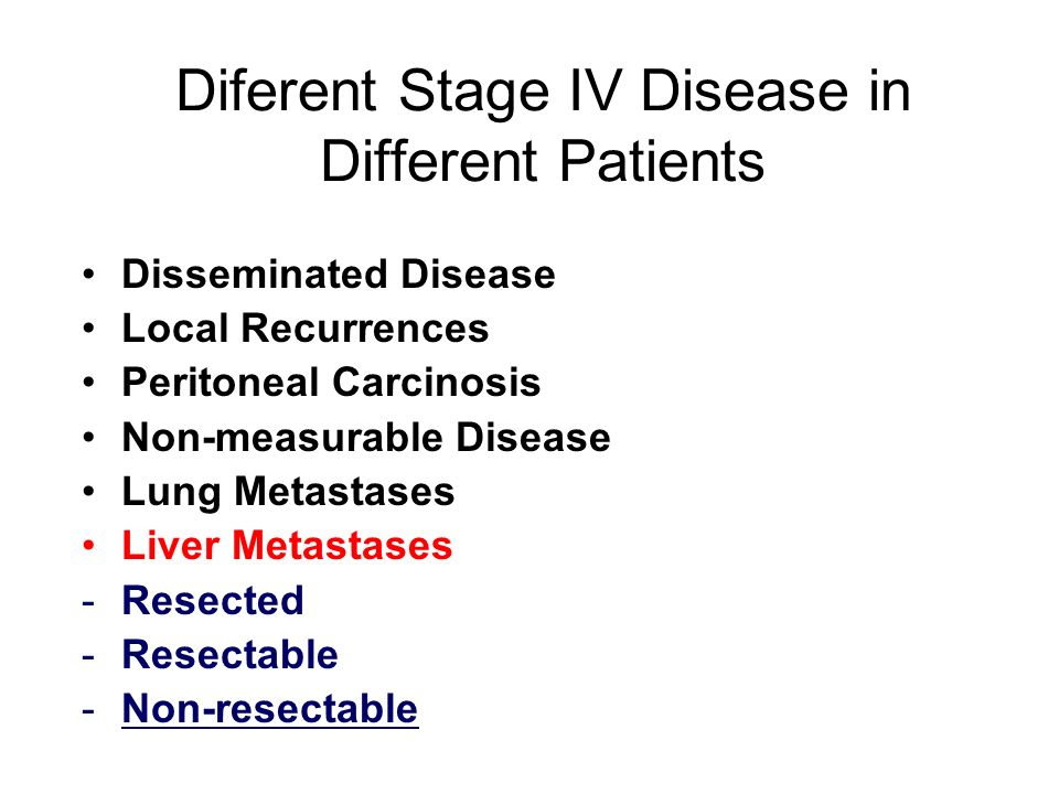 Diferent Stage IV Disease in Different Patients