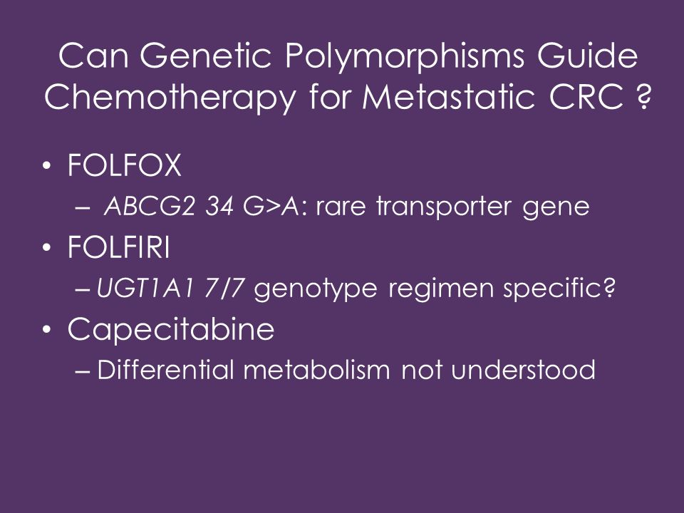 Can Genetic Polymorphisms Guide Chemotherapy for Metastatic CRC