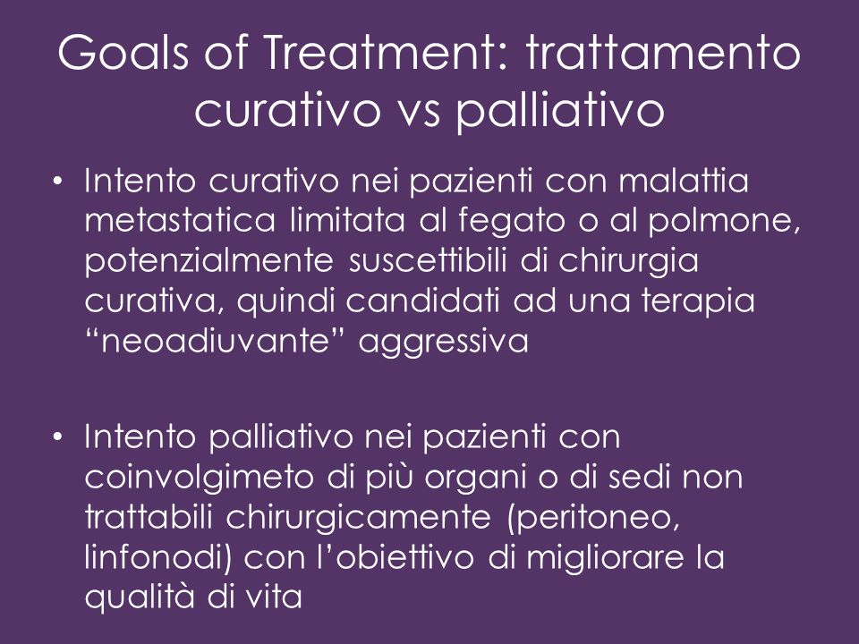 Goals of Treatment: trattamento curativo vs palliativo