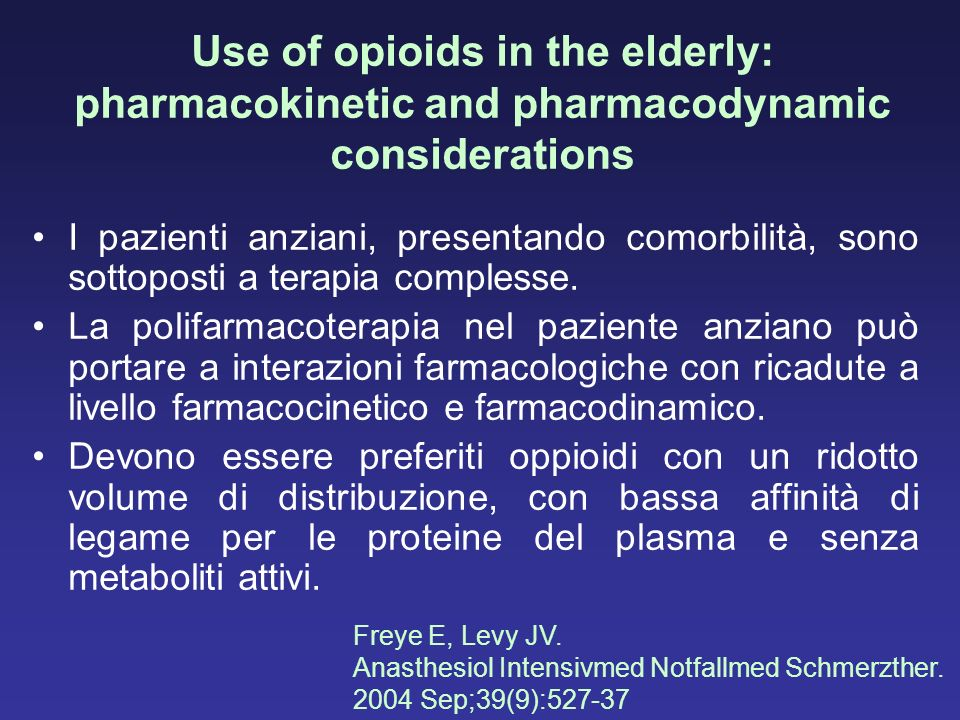 Use of opioids in the elderly: pharmacokinetic and pharmacodynamic considerations