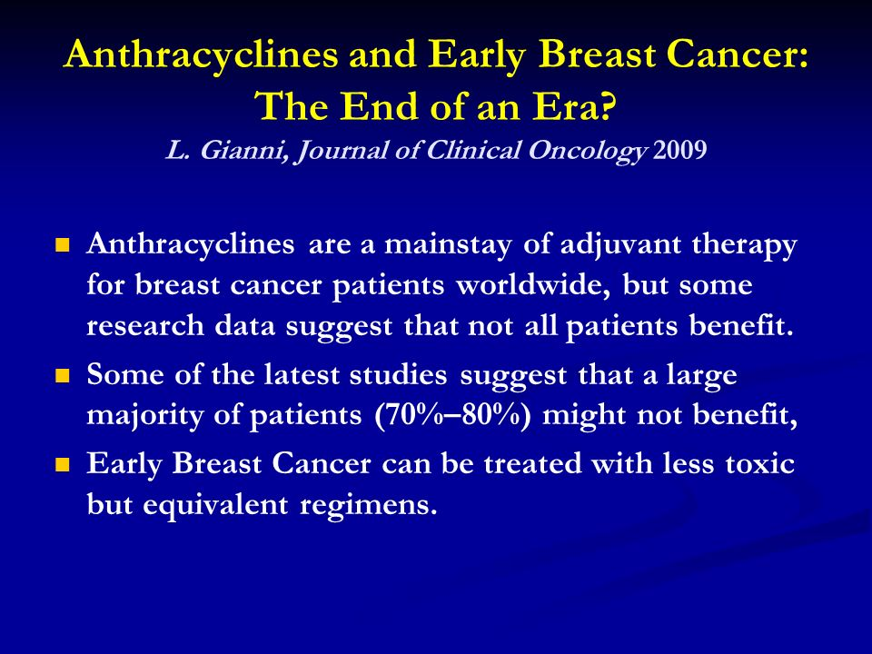 Anthracyclines and Early Breast Cancer: The End of an Era. L