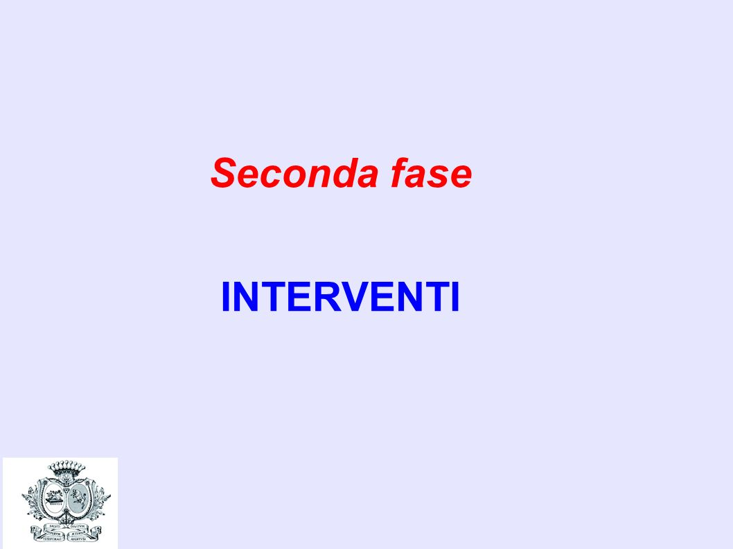 Seconda fase INTERVENTI