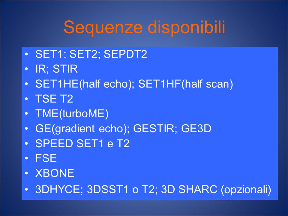 Sequenze disponibili SET1; SET2; SEPDT2 IR; STIR