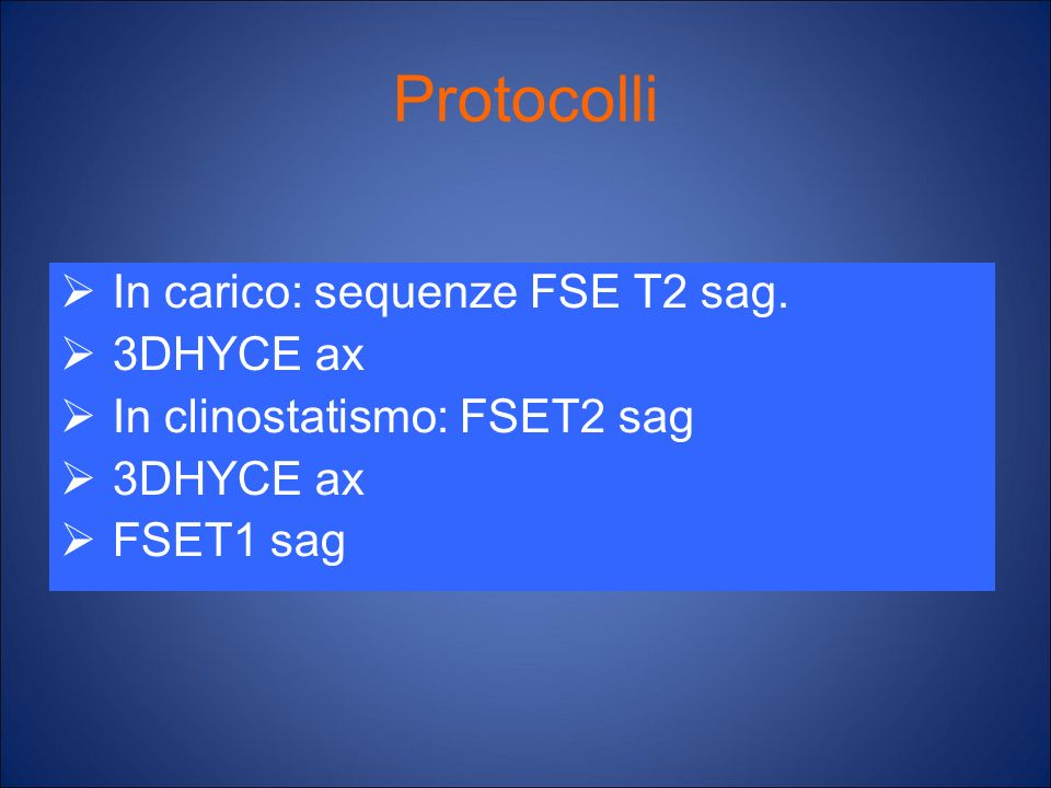 Protocolli In carico: sequenze FSE T2 sag. 3DHYCE ax