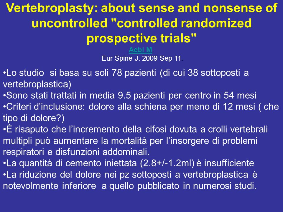 Vertebroplasty: about sense and nonsense of uncontrolled controlled randomized prospective trials