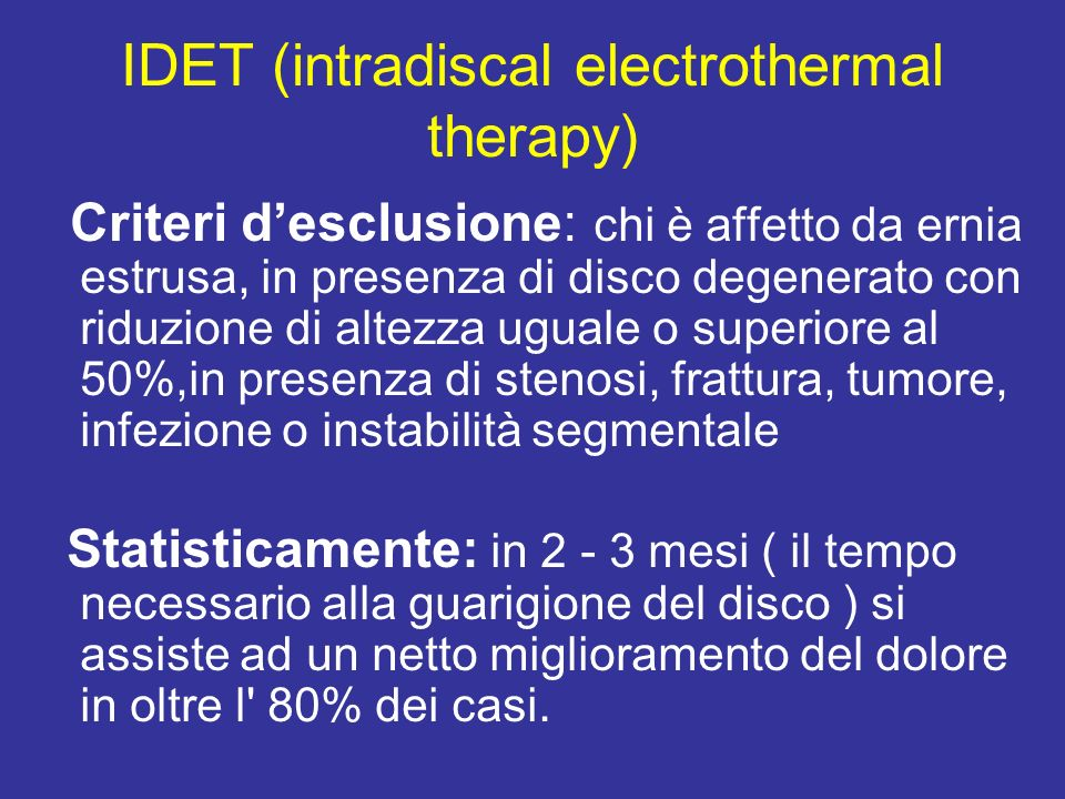IDET (intradiscal electrothermal therapy)
