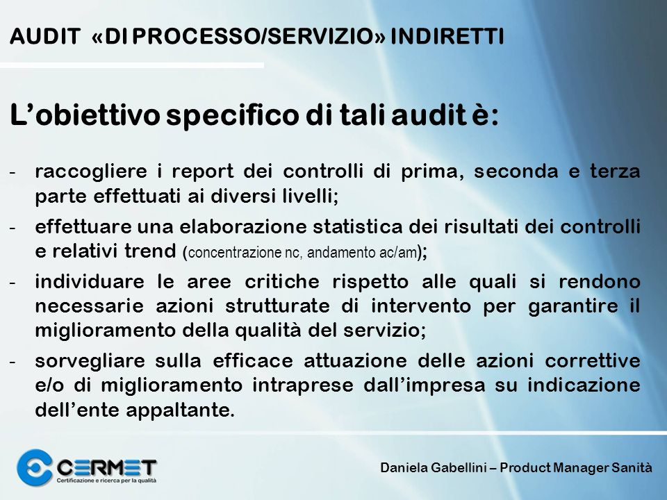 L'obiettivo specifico di tali audit è: