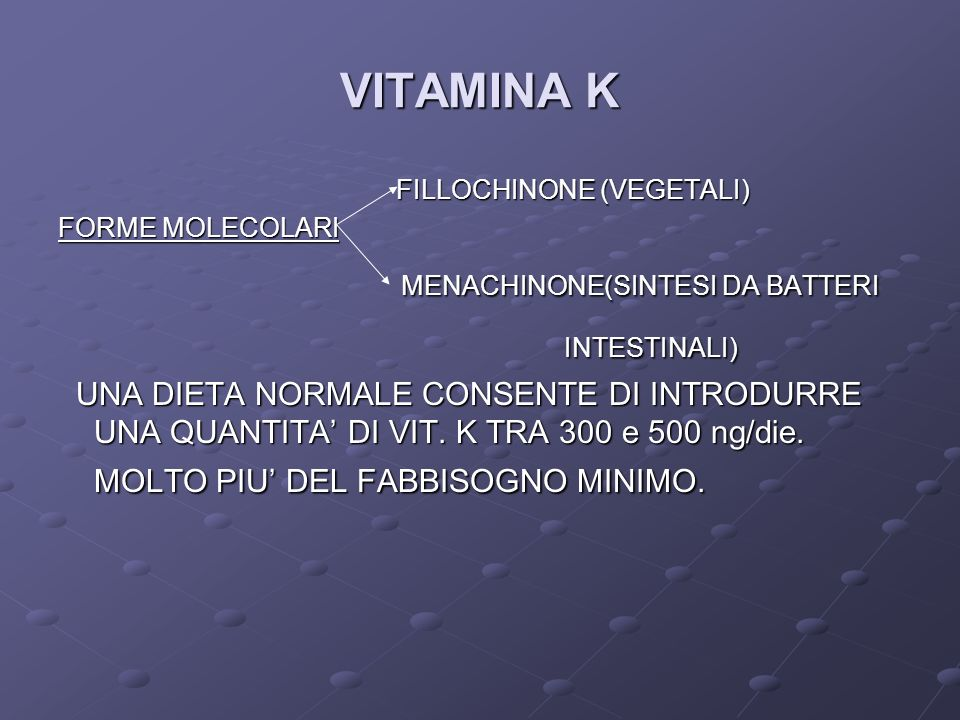 VITAMINA K MENACHINONE(SINTESI DA BATTERI