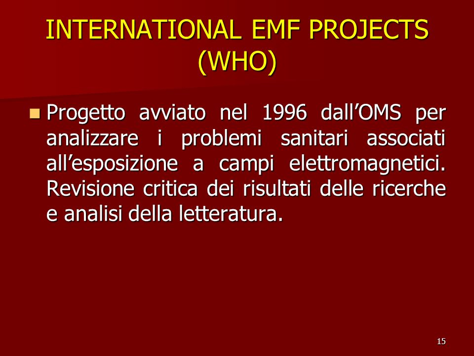 INTERNATIONAL EMF PROJECTS (WHO)