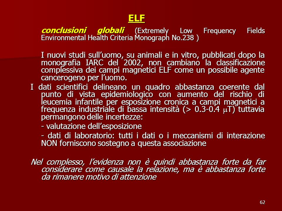 ELF conclusioni globali (Extremely Low Frequency Fields Environmental Health Criteria Monograph No.238 )