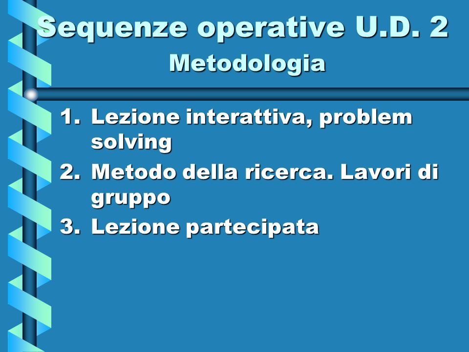 Sequenze operative U.D. 2 Metodologia