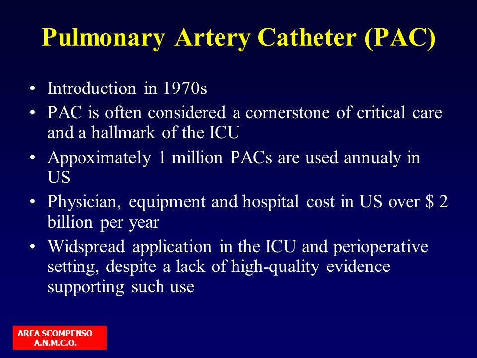 Pulmonary Artery Catheter (PAC)