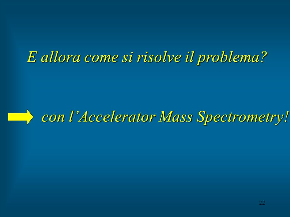 con l'Accelerator Mass Spectrometry!