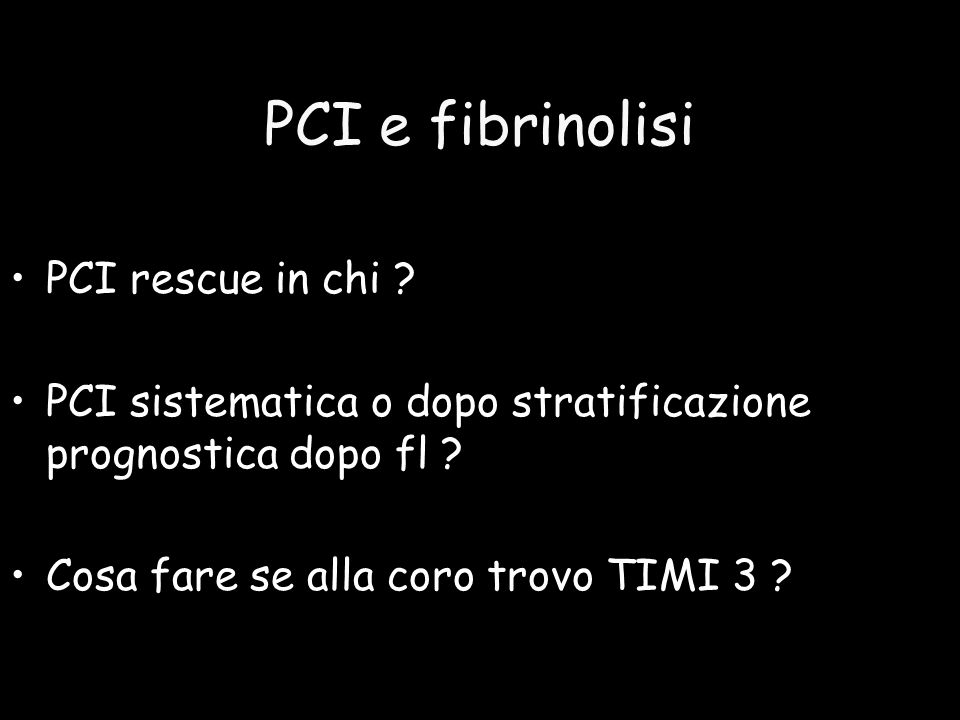 PCI e fibrinolisi PCI rescue in chi