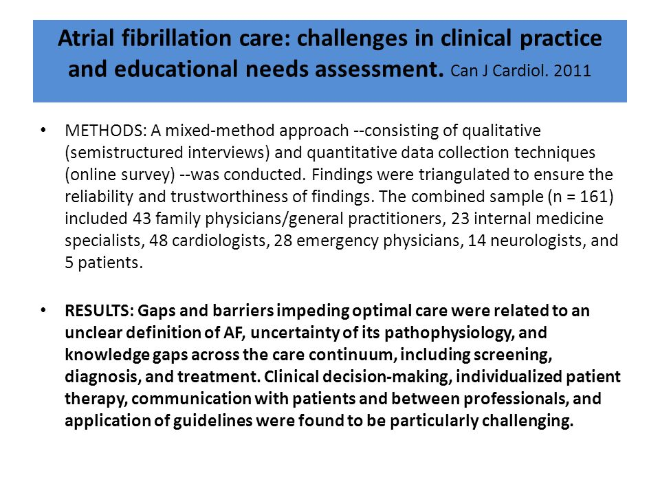 Atrial fibrillation care: challenges in clinical practice and educational needs assessment. Can J Cardiol. 2011