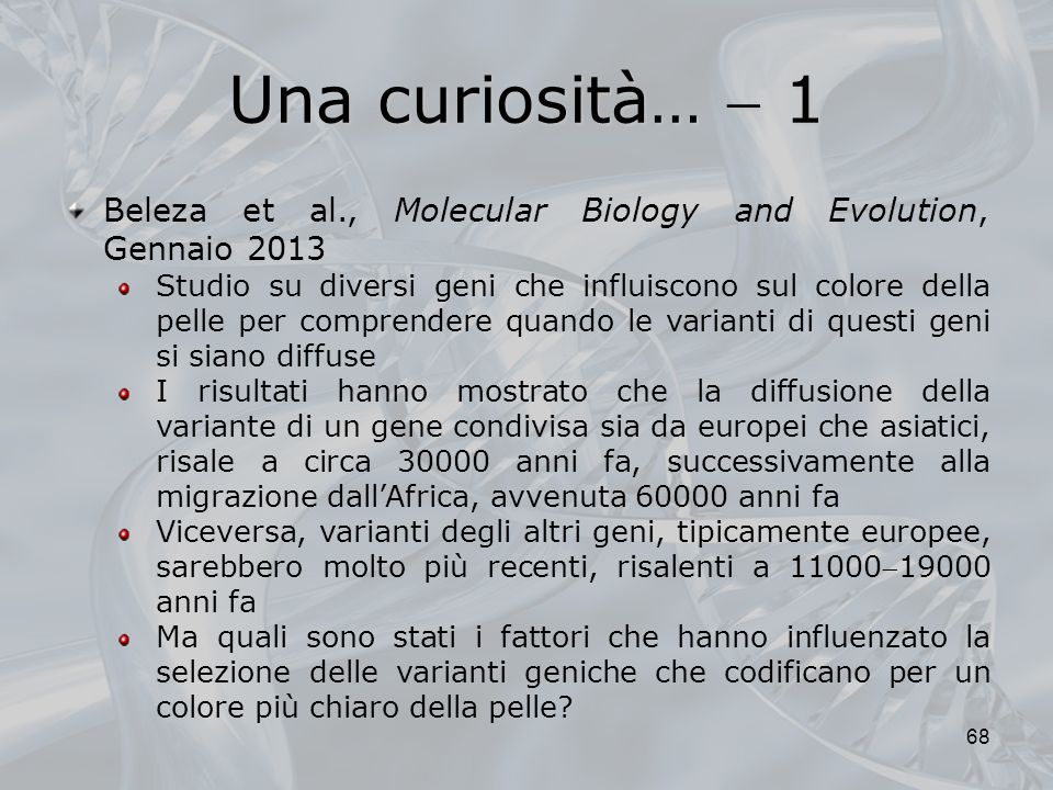 Una curiosità…  1 Beleza et al., Molecular Biology and Evolution, Gennaio 2013.