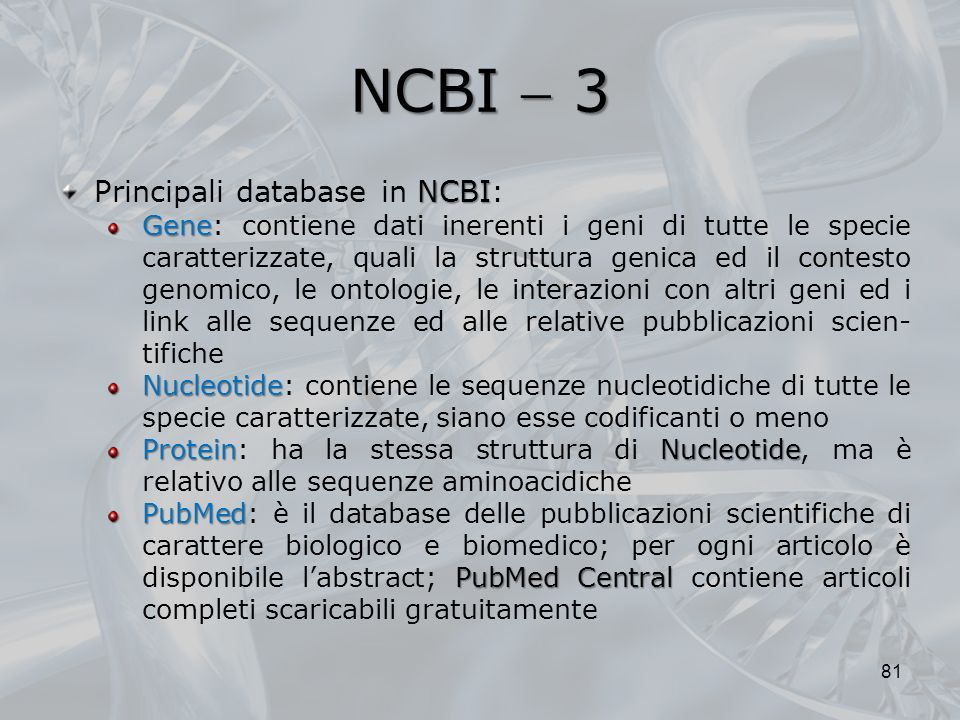NCBI  3 Principali database in NCBI: