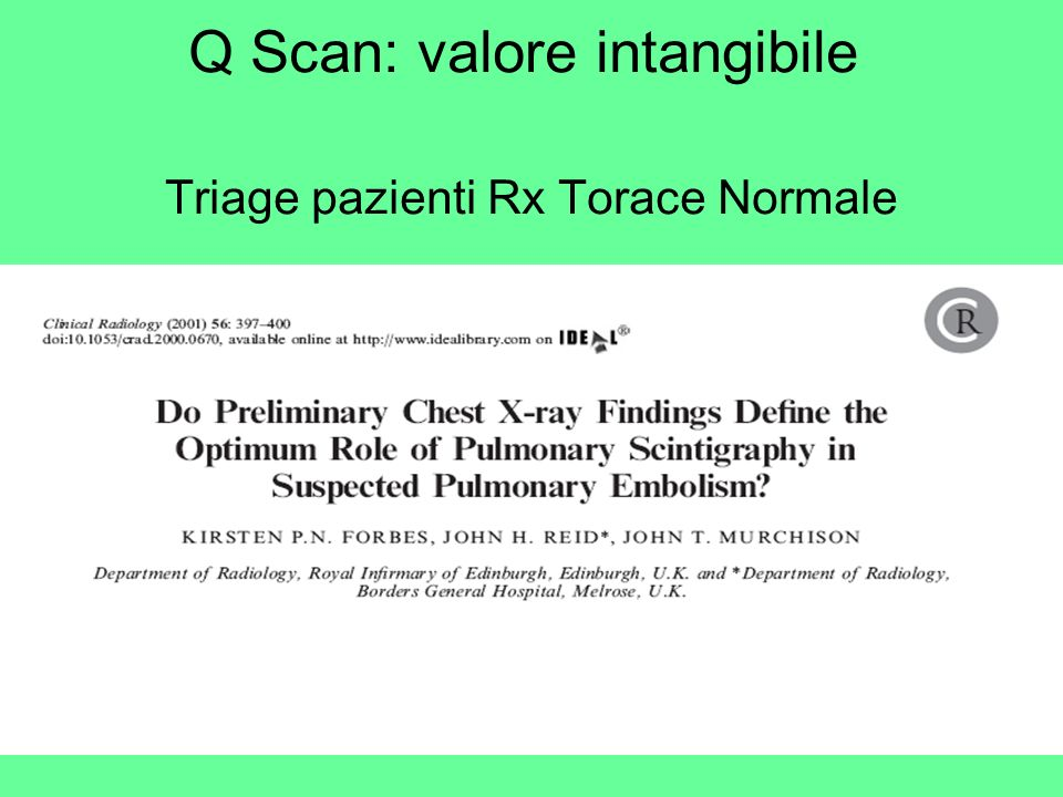 Q Scan: valore intangibile Triage pazienti Rx Torace Normale