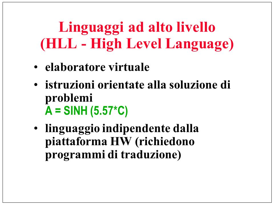 Linguaggi ad alto livello (HLL - High Level Language)