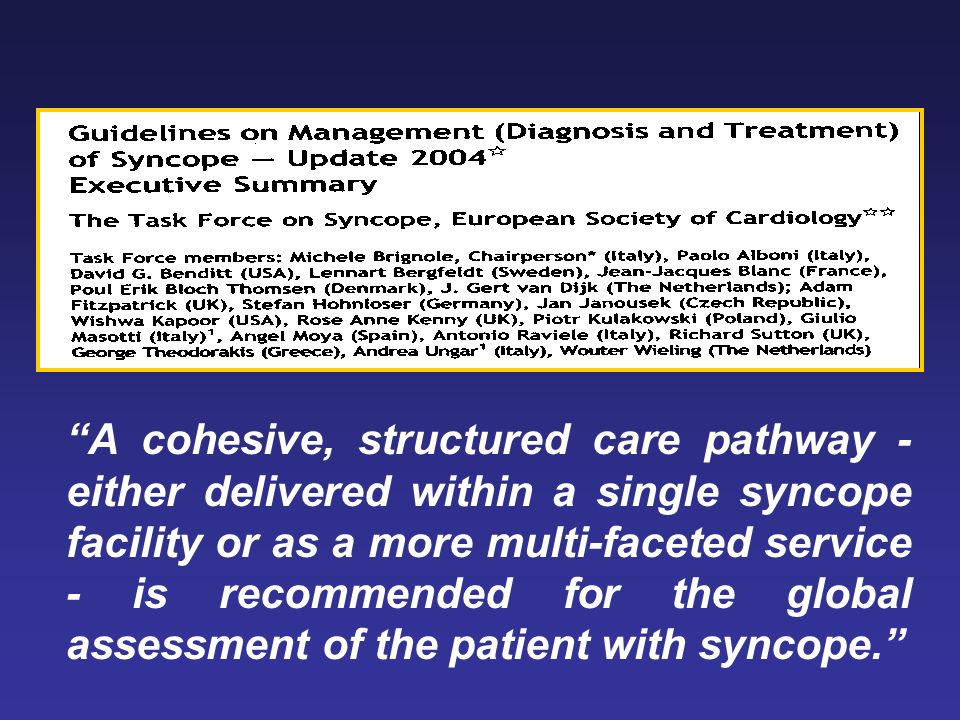 A cohesive, structured care pathway - either delivered within a single syncope facility or as a more multi-faceted service - is recommended for the global assessment of the patient with syncope.
