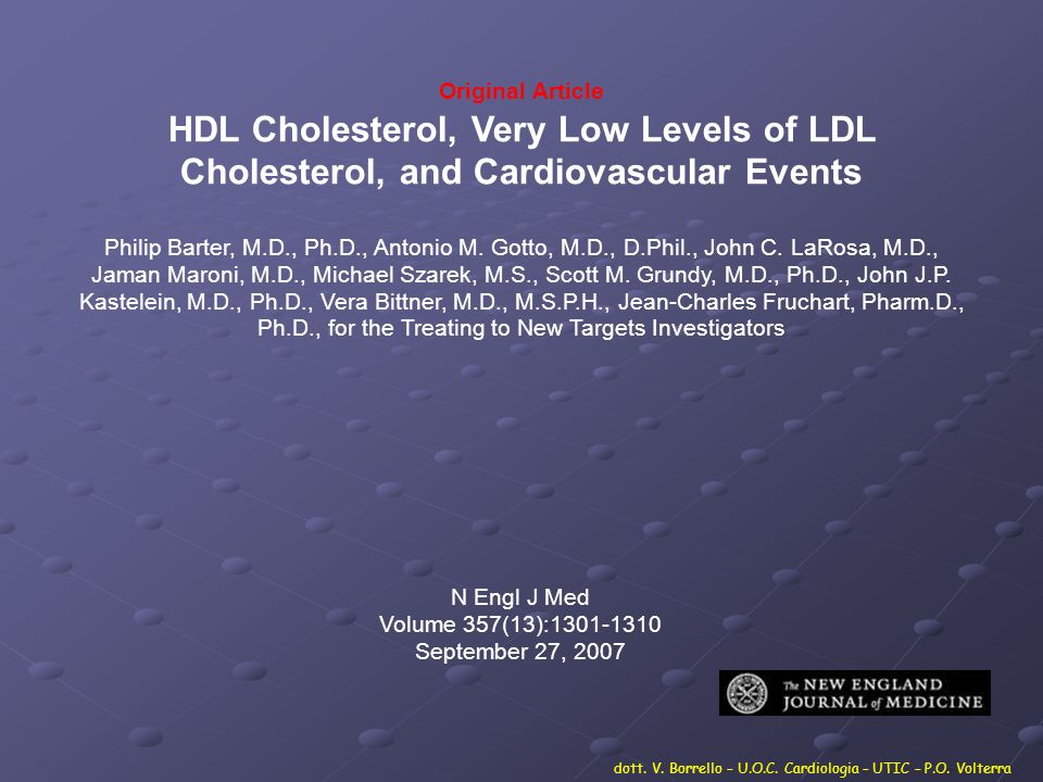 Original Article HDL Cholesterol, Very Low Levels of LDL Cholesterol, and Cardiovascular Events