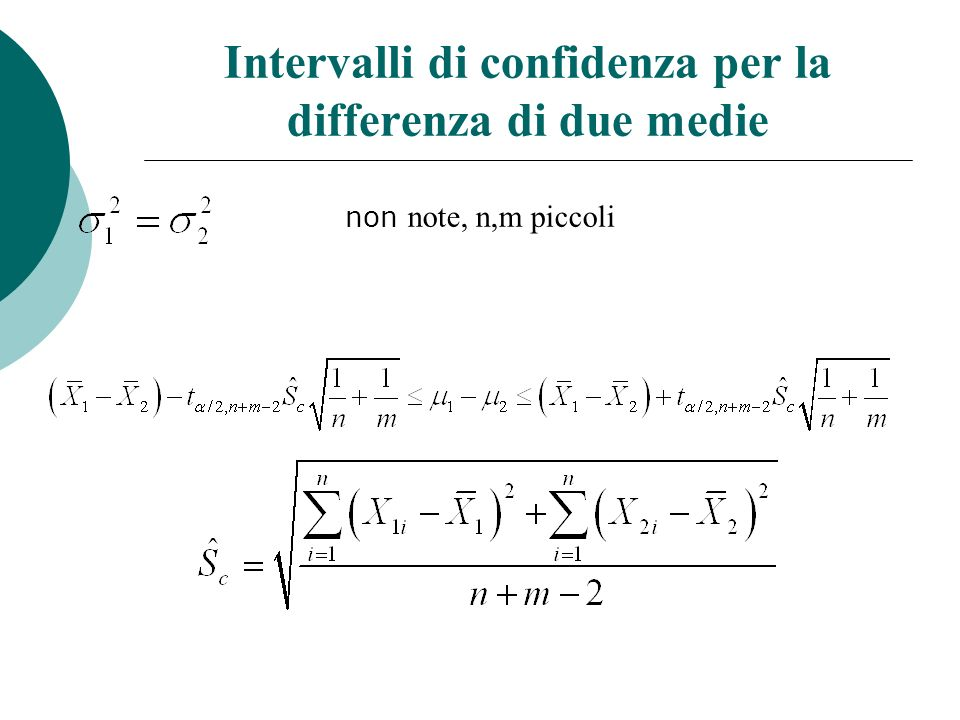 Intervalli di confidenza per la differenza di due medie