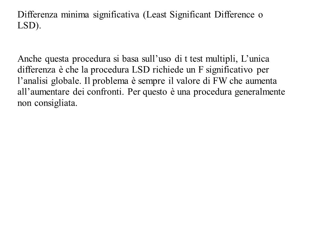 Differenza minima significativa (Least Significant Difference o LSD).