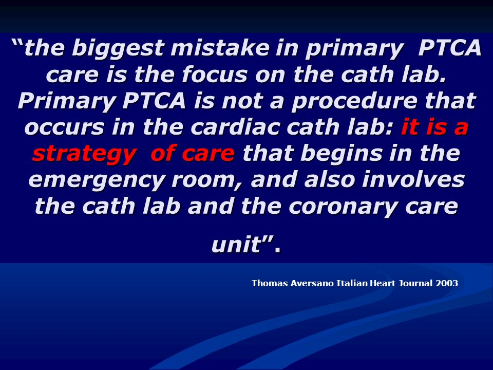 the biggest mistake in primary PTCA care is the focus on the cath lab