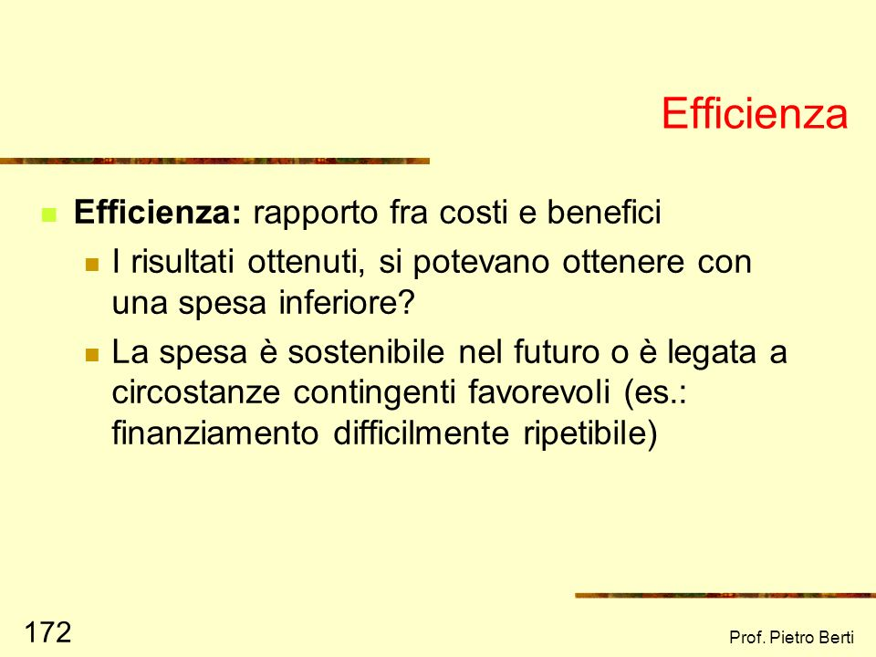 Efficienza Efficienza: rapporto fra costi e benefici