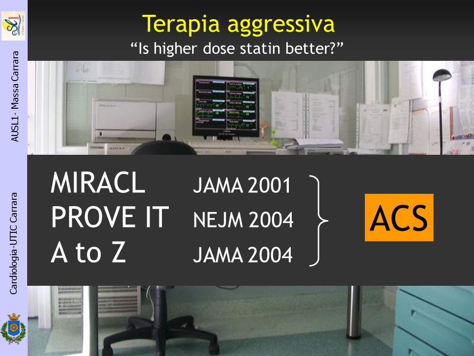 ACS MIRACL JAMA 2001 PROVE IT NEJM 2004 A to Z JAMA 2004